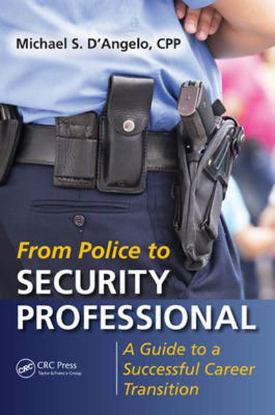 From Police to Security Professional - Michael S. D'Angelo