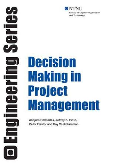 Decision making in project management - Asbjørn Rolstadås