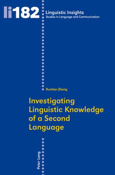 Investigating Linguistic Knowledge of a Second Language - Runhan Zhang
