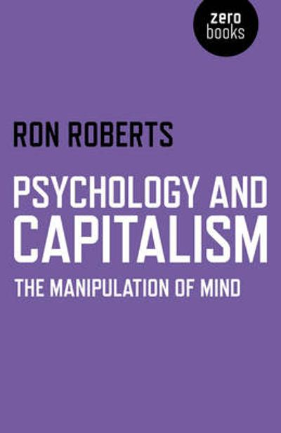 Psychology and Capitalism - Ron Roberts
