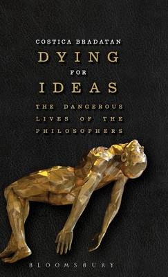 Dying for Ideas - Costica Bradatan
