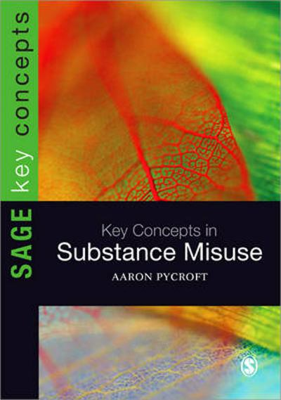 Key Concepts in Substance Misuse - Aaron Pycroft