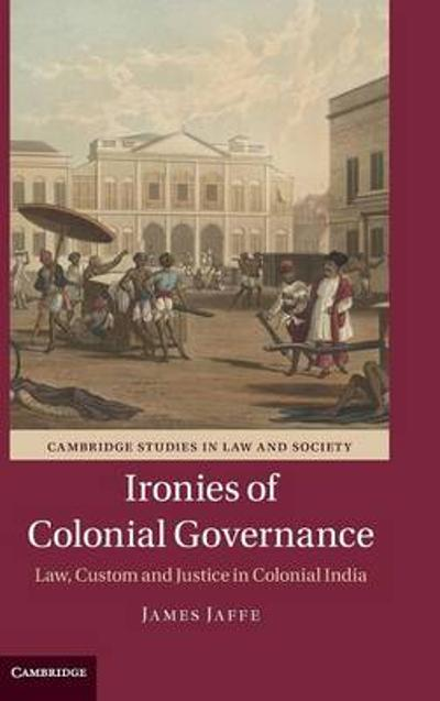 Ironies of Colonial Governance - James Jaffe