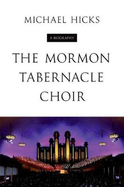The Mormon Tabernacle Choir - Michael Hicks