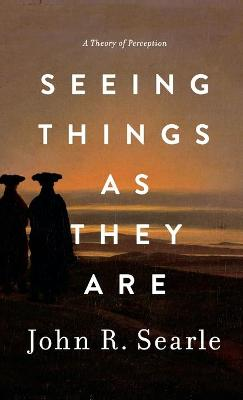 Seeing Things as They Are - John Searle