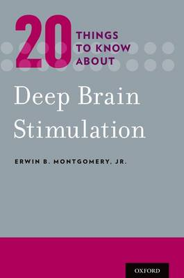 20 Things to Know about Deep Brain Stimulation - Erwin B. Montgomery