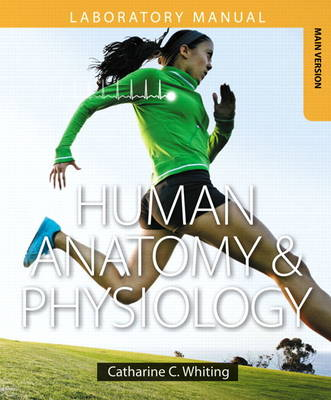 Human Anatomy & Physiology Laboratory Manual - Catharine C. Whiting