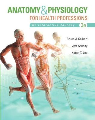 Anatomy & Physiology for Health Professions - Bruce J. Colbert