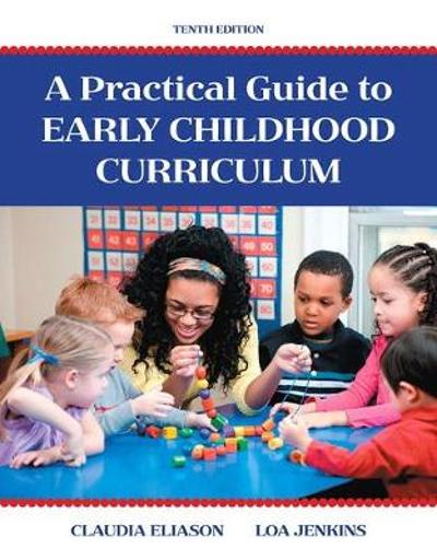 A Practical Guide to Early Childhood Curriculum - Claudia Eliason