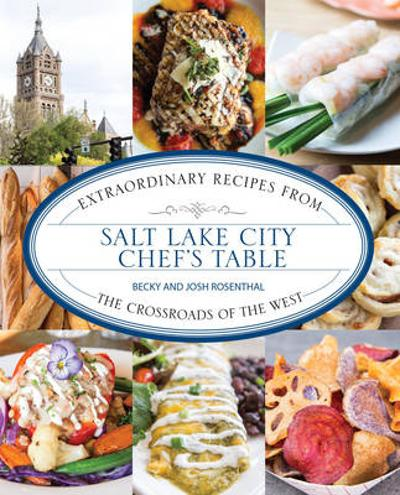 Salt Lake City Chef's Table - Becky Rosenthal