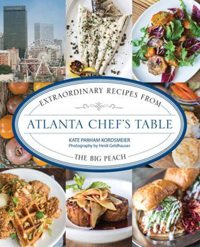 Atlanta Chef's Table - Kate Parham Kordsmeier