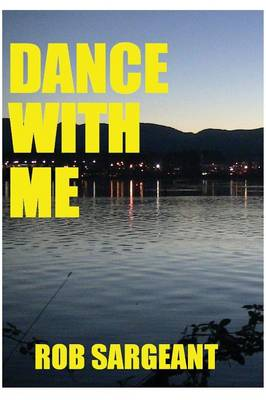 Dance with Me - Rob Sargeant