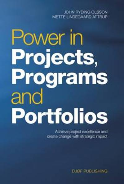 Power in Projects, Programs and Portfolios -