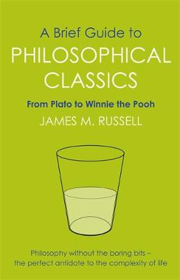 A Brief Guide to Philosophical Classics - James M. Russell