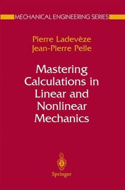Mastering Calculations in Linear and Nonlinear Mechanics - Pierre Ladeveze