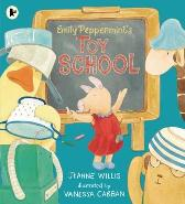 Emily Peppermint's Toy School - Jeanne Willis Vanessa Cabban