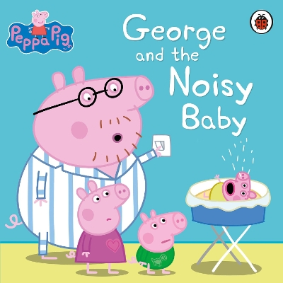 Peppa Pig: George and the Noisy Baby - Peppa Pig