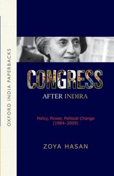 Congress After Indira - Zoya Hasan