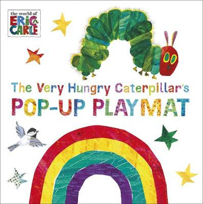 The Very Hungry Caterpillar's Pop-Up Playmat, - Eric Carle