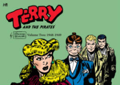 Terry and the Pirates: The George Wunder Years Volume 2 (1948-49) - George Wunder