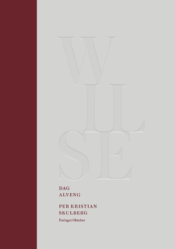 Wilse = Wilse : the humanist and his lab - Per Kristian Skulberg
