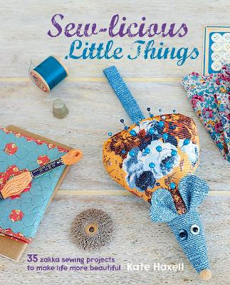 Sew-licious Little Things - Kate Haxell