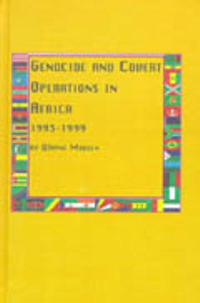 Genocide and Covert Operations in Africa, 1993-1999 - Wayne Madsen