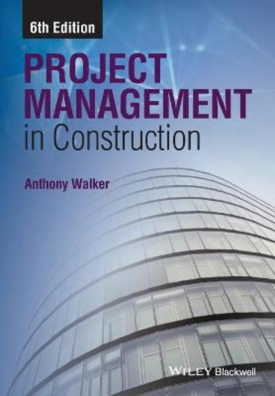 Project Management in Construction - Anthony Walker