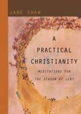A Practical Christianity - Jane Shaw