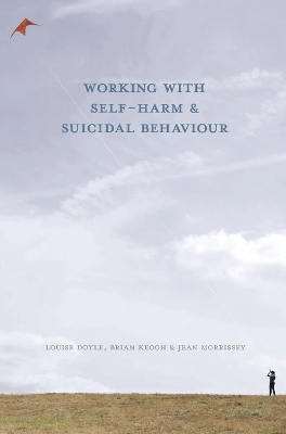 Working With Self Harm and Suicidal Behaviour - Louise Doyle