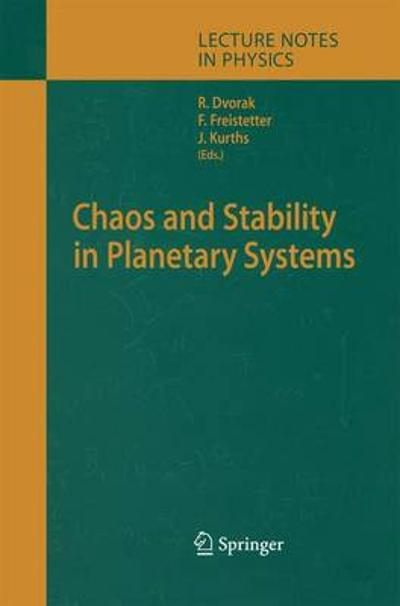 Chaos and Stability in Planetary Systems - Rudolf Dvorak