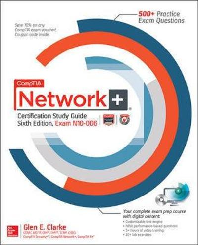 CompTIA Network+ Certification Study Guide, Sixth Edition (Exam N10-006) - Glen Clarke