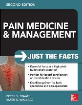 Pain Medicine and Management: Just the Facts, 2e - Peter Staats Mark Wallace