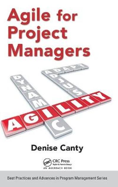 Agile for Project Managers - Denise Canty