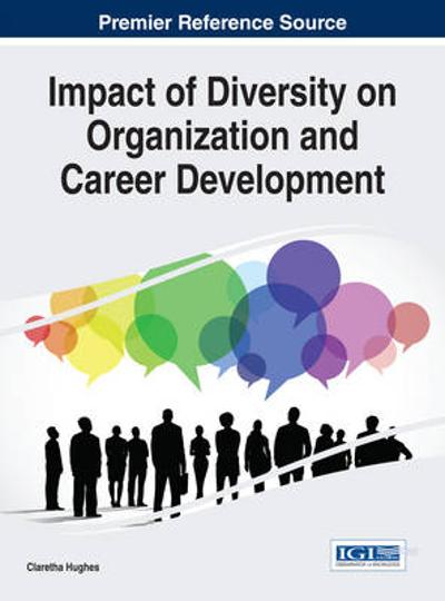 Impact of Diversity on Organization and Career Development - Claretha Hughes