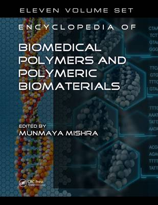 Encyclopedia of Biomedical Polymers and Polymeric Biomaterials, 11 Volume Set - Munmaya Mishra