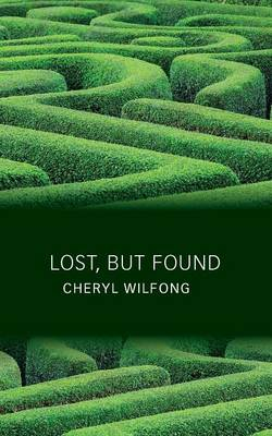 Lost, But Found - Cheryl Wilfong