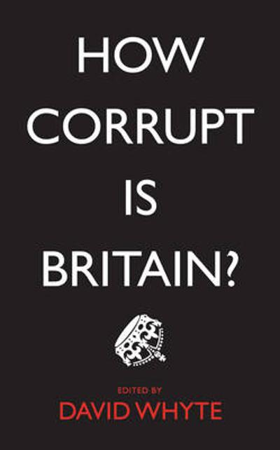 How Corrupt is Britain? - David Whyte
