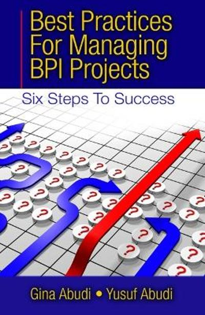 Best Practices for Managing BPI Projects - Gina Abudi