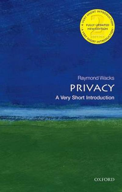 Privacy: A Very Short Introduction - Raymond Wacks