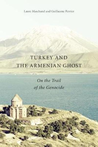 Turkey and the Armenian Ghost - Laure Marchand