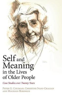 Self and Meaning in the Lives of Older People - Peter G. Coleman