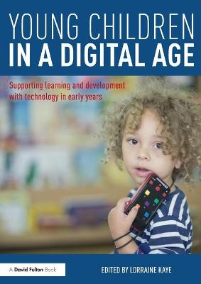 Young Children in a Digital Age - Lorraine Kaye