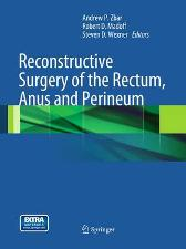Reconstructive Surgery of the Rectum, Anus and Perineum - Andrew P. Zbar Robert D. Madoff Steven D. Wexner