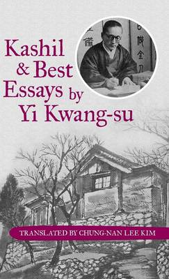 Kashil and Best Essays by Yi Kwang-Su - Translated by Chung-Nan Lee Kim