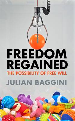 Freedom Regained - Julian Baggini