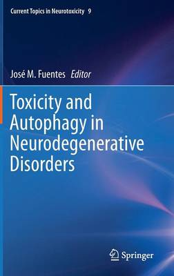 Toxicity and Autophagy in Neurodegenerative Disorders - Fuentes, Jose M.