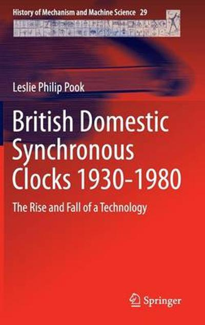 British Domestic Synchronous Clocks 1930-1980 - Les Pook