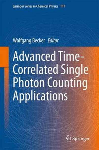 Advanced Time-Correlated Single Photon Counting Applications - Wolfgang Becker