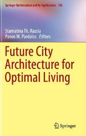 Future City Architecture for Optimal Living - Stamatina Th. Rassia Panos M. Pardalos